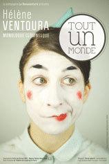 """Avignon, festival Off, Hélène Ventoura """"Tout un Monde """", THEATRE DE LA LUNA, 6 au 31 juillet 2013 à 12h50"""