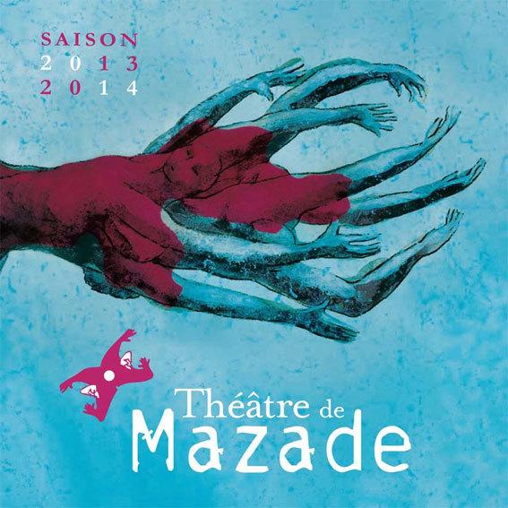 Saison 2013/2014 (1er trimestre) du Théâtre de Mazade, Aubenas (Ardèche)