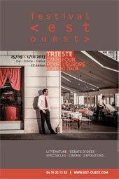 Trieste une ville a la croisée des chemins, thème du Festival Est-Ouest à Die (Drôme) du 25 septembre au 1er octobre 2013