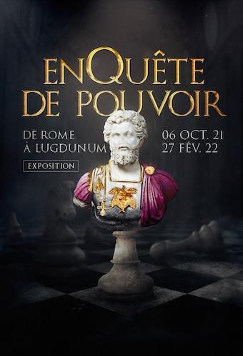 Lyon, musée Lugdunum, exposition « EnQuête de Pouvoir - De Rome à Lugdunum » du 6/10/21 au 27/2/22.