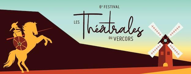 6e édition du festival des Théâtrales du Vercors à Lans-en-Vercors, Villard-de-Lans, Méaudre, du 24 au 26 septembre 2021