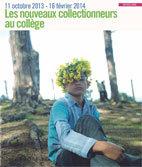 Les Nouveaux collectionneurs au collège, Galerie d'Art du Conseil général des Bouches-du-Rhône, Aix-en-Provence, 11 octobre 2013 au 16 février 2014