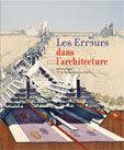 Les erreurs dans l'architecture par Antoine Vigne, Collection « Les Erreurs »