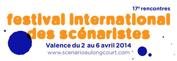 Appel à candidatures au festival international des scénaristes du 2 au 6 avril 2014 à Valence, Drôme