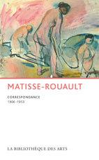 Matisse – Rouault. Correspondance 1906-1953. Présentation et annotation par Jacqueline Munck