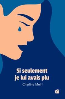 Si seulement je lui avais plu, Charline Melri - Les Éditions du Panthéon, publication le 19/10/2021