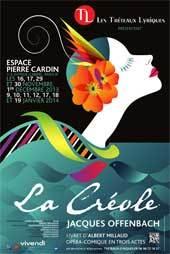 La troupe des Tréteaux lyriques présente La Créole de Jacques Offenbach à l'espace Cardin de novembre 2013 à janvier 2014