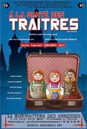 """""""A la santé des traîtres""""  de Macha Orlova, mise en scène Laure Trégouët, La Manufacture des Abbesses, Paris, du 3 décembre au 5 février 2013"""