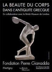 La beauté du corps dans l'antiquité Grecque. En collaboration avec le British Museum de Londres, Fondation Pierre Gianadda, Martigny, du 21 février au 9 juin 2014