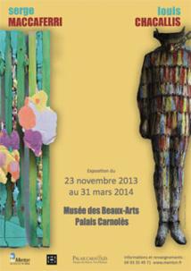 Serge Maccaferri & Louis Chacallis, exposition jusqu'au 31 mars 2014 au Musée des Beaux-Arts - Palais Carnolès de Menton