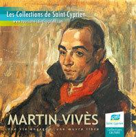 « Martin Vivès, Une vie engagée, une œuvre libre », exposition à la Collection François Desnoyer, Saint-Cyprien (66), du 25 janvier au 12 mai 2014