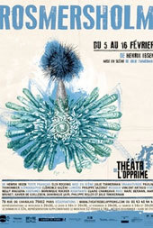 Rosmersholm de Henrik Ibsen, Théâtre de l'Opprimé, Paris, du 5 au 16 février 2014