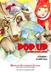 Pop-up et autres livres animés, exposition au Musée de l'illustration jeunesse à Moulins du 8 février au 31 août 2014