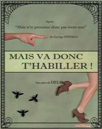 « Mais va donc t'habiller ! », une pièce de Delo, à La Comédie Saint-Michel, Paris, jeudi et vendredi à 19h45 jusqu'au 27 juin 2014