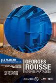 Utopies partagées, Georges Rousse, du 4 avril au 26 juillet 2014 Le Plateau, Lyon