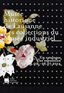 Les collections du musée industriel, Musée historique de Lausanne, jusqu'au 6 juillet 2014