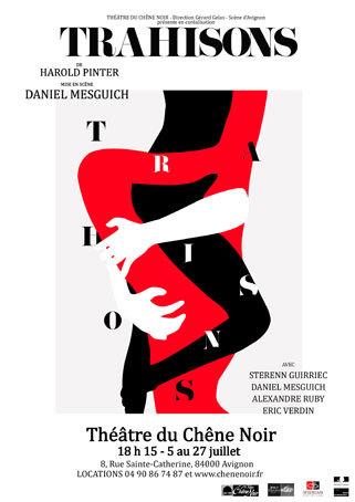 Trahisons de Harold Pinter. Mise en scène Daniel Mesguich, au Théâtre du Chêne Noir, Avignon Off, du 5 au 27 juillet 2014