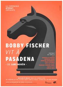 Bobby Fischer vit à Pasadena, Thy Théâtre, Avignon Off 2014, du 5 au 27 juillet