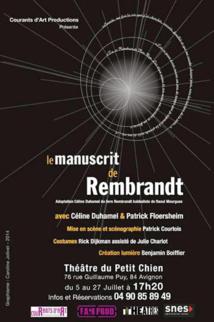 Le Manuscrit de Rembrandt, Théâtre Le Petit Chien, Avignon Off du 5 au 27 juillet 2014
