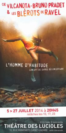 L'homme d'habitude, Concert de danse déconcertant, Cie Vilcanota, les Blérots de R.A.V.E.L., Avignon Off du 5 au 27 juillet 2014 à 20h45