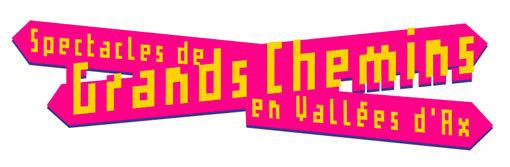 Spectacles de Grands Chemins en Vallées d'Ax du 30 juillet au 2 août 2014