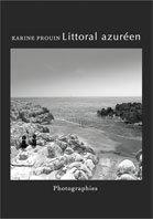 """""""Littoral azuréen"""", photographies de Karine Prouin"""