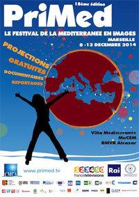 PriMed. Le Festival de la Méditerranée en images 18e édition du 8 au 13 décembre 2014, Villa Méditerranée/MuCEM/ BMVR Alcazar, à Marseille