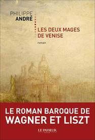 Les Deux Mages de Venise. Philippe André. Le Passeur Editeur