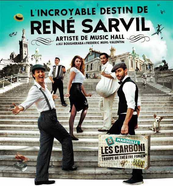 L'incroyable destin de René Sarvil, les 29 et 30 janvier 2015, théâtre Toursky, Marseille