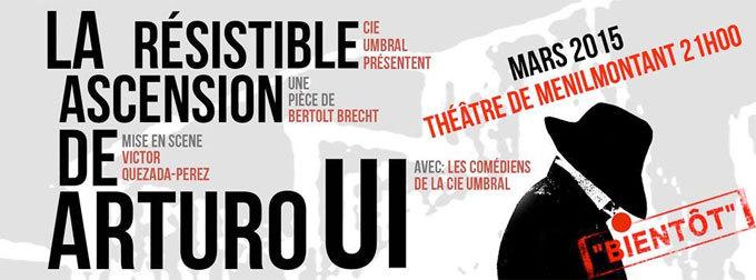 LA RESISTIBLE ASCENSION D'ARTURO UI. Du  17 au 21 mars 2015 au théâtre de Ménilmontant, Paris