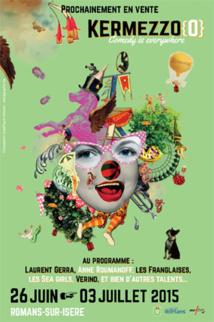 Kermezzo, un festival Juste Pour Rire ! du 26 juin au 3 juillet 2015 à Romans, Drôme