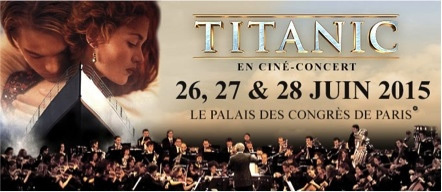Titanic en ciné-concert au Palais des Congrès de Paris les 26, 27 & 28 juin 2015