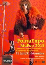 PolnaExpo, MuPop 2015,  21 juin au 31 décembre 2015 au musée des musiques populaires de Montluçon