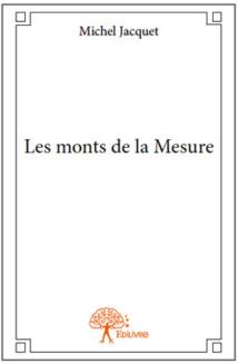 Les monts de la Mesure, de Michel Jacquet, roman d'aventure, Edilivre