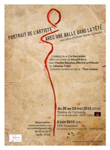 Portrait de l'artiste avec une balle dans la tête d'Olivier Barde-cabuçon par la Cie Raccordés, du 20 au 23 Mai à 20h30 au Théâtre de l'Uchronie, Marseille