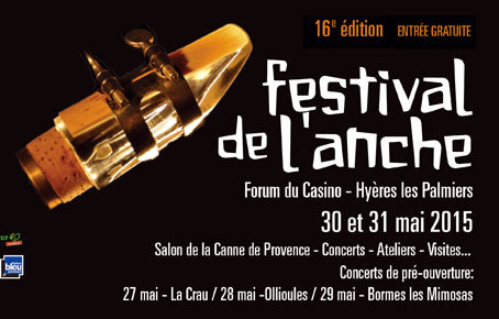 Festival International de l'Anche, Salon de la canne de Provence, Hyères, du 27 au 31 mai 2015