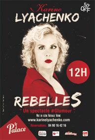 """Festival d'Avignon Off 2015 : Karine Lyachenko dans """"Rebelles"""", du 3 au 26 juillet au Palace, à 12h"""