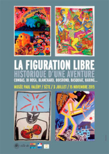 La figuration libre, historique d'une aventure, musée Paul Valéry, Sète, du 3 juillet au 15 novembre 2015