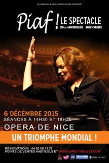 Piaf ! Le Spectacle, 6 décembre 2015 à 14h30 & 18h30 à l'Opéra de Nice