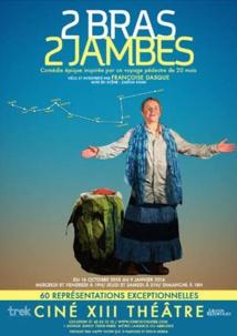 2 Bras 2 Jambes, par Françoise Dasque, Ciné XIII Théâtre, Paris, du 16 octobre 2015 au 9 janvier 2016