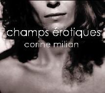 Corine Milian, champs érotiques