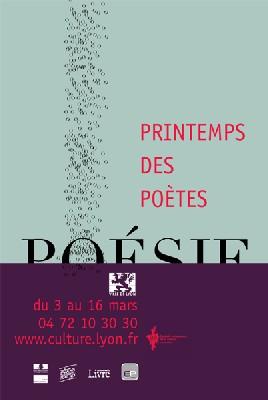 Lyon, poésie : 7e édition du Printemps des poètes à Lyon. 3 au 16 mars