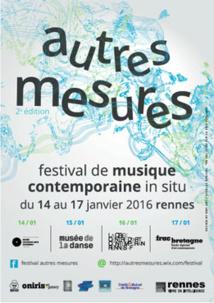Autres Mesures 2016, Festival de musique contemporaine in situ, à Rennes du 14 au 17 janvier 2016
