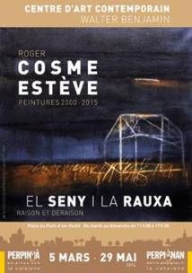 El Seny i la Rauxa, raison et déraison, Roger Cosme Estève, Centre d'art contemporain Walter Benjamin, Perpignan, du 5 mars au 29 mai 2016