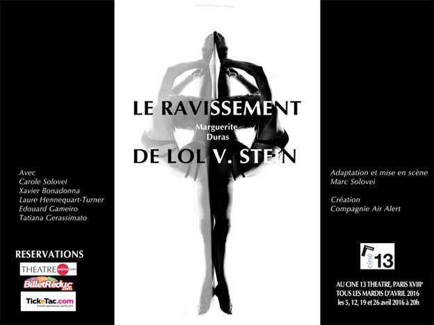 Le ravissement de Lol V. Stein - passions verticales, d'après Marguerite Duras, Ciné XIII - Paris - les 5, 12, 19 et 26 avril 2016