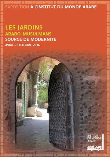 L'Institut du monde arabe présente au printemps 2016 une exposition exceptionnelle consacrée aux jardins arabo-musulmans.