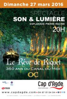 """Le Cap d'Agde célèbre les 350 ans du Canal du Midi avec le """"Rêve de Riquet"""", le 27 mars 2016"""