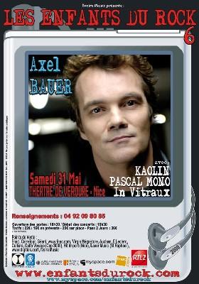 Nice, Festival Enfants du Rock 6. Axel Bauer - Kaolin - Pascal Mono - In Vitraux, 30-31 mai 2008