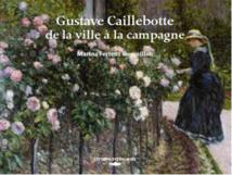 Gustave Caillebotte de la ville à la campagne, par Marina Ferretti Bocquillon, édition des Falaises