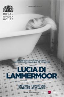 Lucia di Lammermoor : folle, en colère et dangereuse, en direct au cinéma le 25 avril